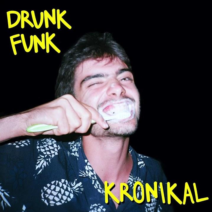 Drunk Funk - Kronikal